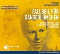 Fallbeil für Gänseblümchen: Der Spionageprozess gegen Elli Barczatis und Karl Laurenz im Originalton
