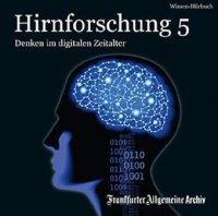 F.A.Z. Audio-Dossier Hirnforschung 5