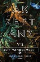 Akzeptanz - Southern Reach Trilogie No. 3