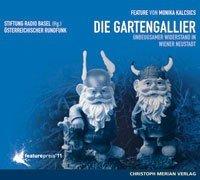Die Gartengallier - Unbeugsamer Widerstand in Wiener Neustadt
