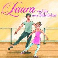 Laura 5: und der neue Ballettlehrer