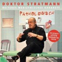 Pathologisch - Das definitiv letzte Programm vom Doktor