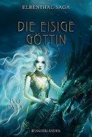 Elbenthal-Saga Teil 3: Die Eisige Göttin