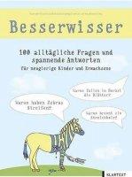 Besserwisser: 100 alltägliche Fragen und spannende Antworten für neugierige Kinder und Erwachsene