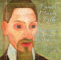 Rainer Maria Rilke - Biographie eines Lyrikers der Moderne