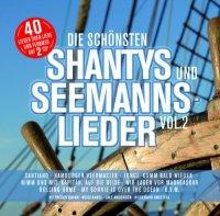 Die schönsten Shantys und Seemannslieder Vol. 2