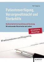 Patientenverfügung, Vorsorgevollmacht und Sterbehilfe - Rechtssicherheit bei Ausstellung und Umsetzung