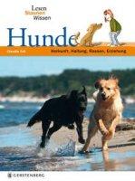 Lesen Staunen Wissen: Hunde – Herkunft, Haltung, Rassen, Erziehung
