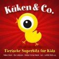 Küken & Co. - Tierische Superhits für Kids