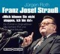 Franz Josef Strauß: 'Mich können Sie nicht stoppen, ich bin da!'