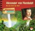 Alexander von Humboldt - Bis ans Ende der Welt