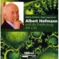 Albert Hofmann und die Entdeckung des LSD