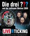 Die drei ??? und der seltsame Wecker 2009 - Live and Ticking