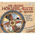 Die Grosse Hörspiel-Kiste für Entdecker - Drachen, Magie, Ägypten, Piraten