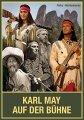Karl May auf der Bühne - Band I