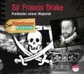 Sir Francis Drake. Freibeuter seiner Majestät