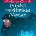 Dr. Goha´s marokkanische Märchen
