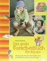 Das große Forscherbuch für Kinder - Mit 70 Expoerimenten und Spielen zum Entdecken der Naturwissenschaften