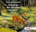 Weißt du, wo die Tiere wohnen?: Eine Entdeckungsreise durch Wiese und Wald