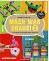 Mach was draus! 2 - Kreativ geniale Ideen für Wäscheklammern, Eisstiele und Co.