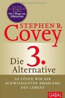 Die 3. Alternative - So lösen wir die schwierigsten Probleme des Lebens