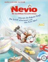 Nevio die furchtlose Forschermaus - Warum die Rakete fliegt, da Schiff schwimmt und das Auto fährt