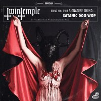 Twin Temple (Bring you their signature sound...Satanic Doo-Wop)