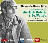 Die verschollenen Fälle - Neue Abenteuer von Sherlock Holmes & Dr. Watson
