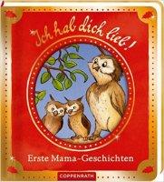 Ich hab dich lieb! Erste Mama-Geschichten