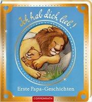 Ich hab dich lieb! Erste Papa - Geschichten