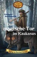 Das magische Tor im Kaukasus (Karl Mays magischer Orient Band 8)