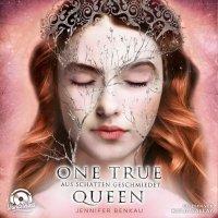 One True Queen: Aus Schatten geschmiedet