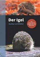 Der Igel – Nachbar und Wildtier: Das Artporträt mit Ratgeber für den Igelschutz