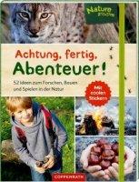 Achtung, fertig, Abenteuer! - 52 Ideen zum Forschen, Bauen und Spielen in der Natur