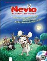 Nevio die furchtlose Forschermaus Warum es Tag und Nacht wird, die Sonne scheint und der Mond um die Erde wandert