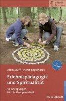 Erlebnispädagogik und Spiritualität - 52 Anregungen für Gruppenarbeit