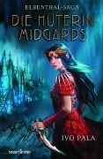 Elbenthal-Saga 1 - Die Hüterin Midgards