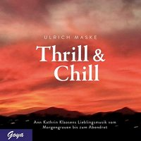 Thrill & Chill - Musik zu den Ostfiresen-Krimis - Ann Kathrin Klaasens Lieblingsmusik vom Morgengrauen bis zum Abendrot
