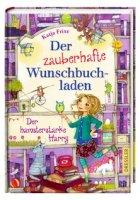 Der zauberhafte Wunschbuchladen. Der hamsterstarke Harry.