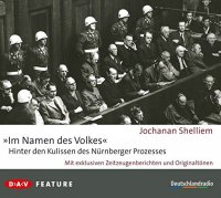 """""""Im Namen des Volkes"""" - Hinter den Kulissen des Nürnberger Prozesses - Mit exklusiven Zeitzeugenberichten und Originaltönen"""