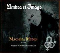 Machina Mundi (+ Bonus CD 'Weinst du & Feuer und Licht')