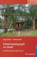 Erlebnispädagogik im Wald - Arbeitsbuch für die Praxis