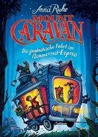 Mount Caravan: Die fantastische Fahrt im Nimmerzeit-Express