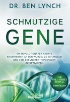 Schmutzige Gene. Ein revolutionärer Ansatz Krankheiten an der Wurzel zu behandeln und ihre Gesundheit typgerecht zu optimieren