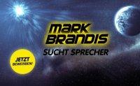 MARK BRANDIS: SciFi-Reihe sucht Sprecher für die finale Folge