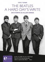 Beatles – A Hard Day's Write.  Die Storys zu allen Songs