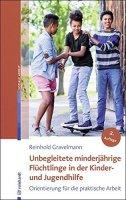 Unbegleitete minderjährige Flüchtlinge in der Kinder- und Jugendhilfe - Orientierung für die praktische Arbeit